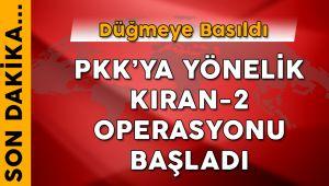 PKK'ya Yönelik Kıran-2 Operasyonu Başladı