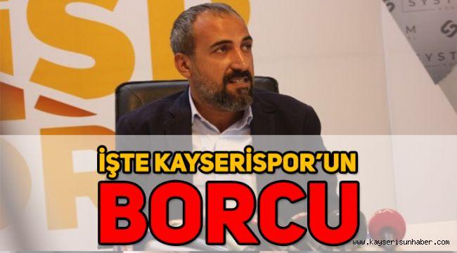 Kayserispor'un borcu açıklandı