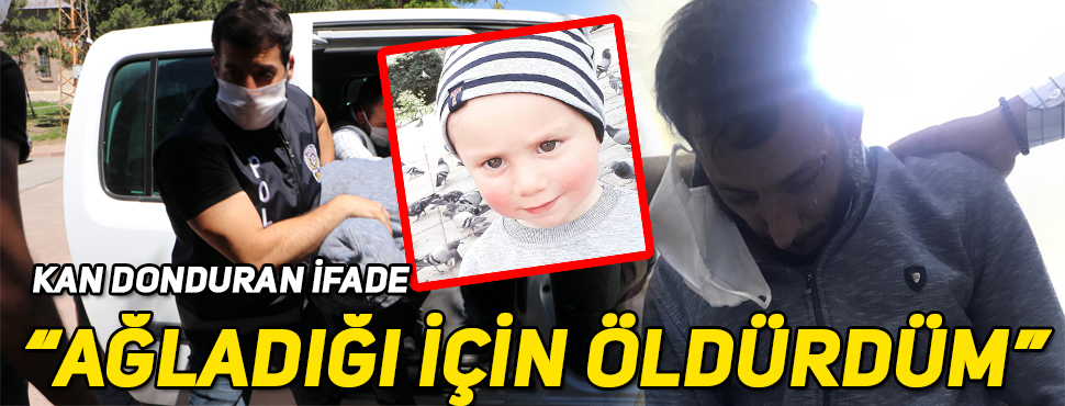 3 yaşındaki Alperen'in katil zanlısından kan donduran ifade