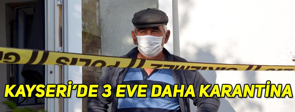 Kayseri'de, 3 eve koronavirüs karantinası