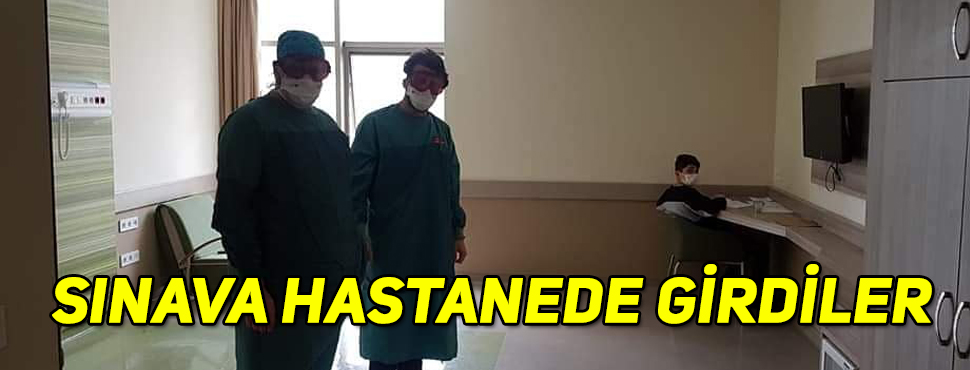 Koronavirüs tedavisi gören öğrenciler, LGS'ye hastanede girdi