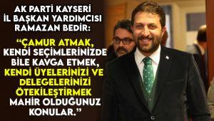 Ak Parti İl Başkan Yardımcısı Ramazan Bedir, CHP yönetimine tepki gösterdi
