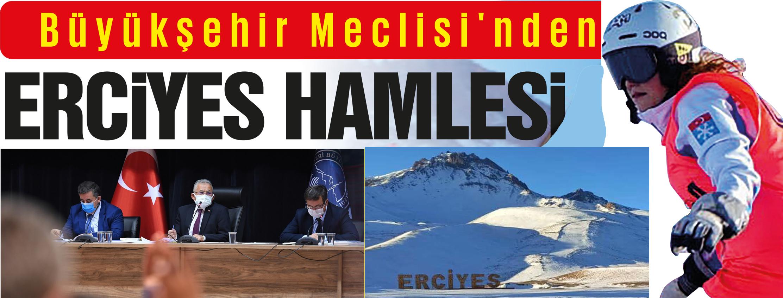 Büyükşehir Meclisi'nden ERCİYES HAMLESİ