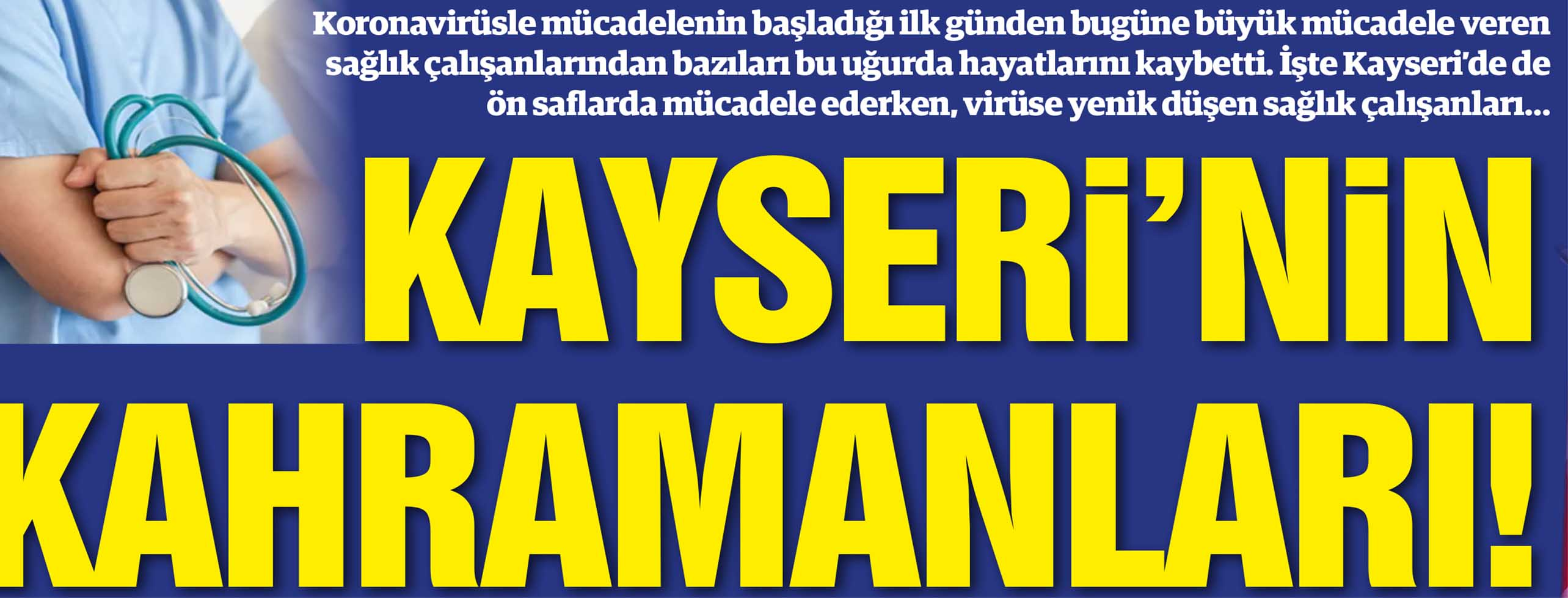 KAYSERİ'NİN KAHRAMANLARI!