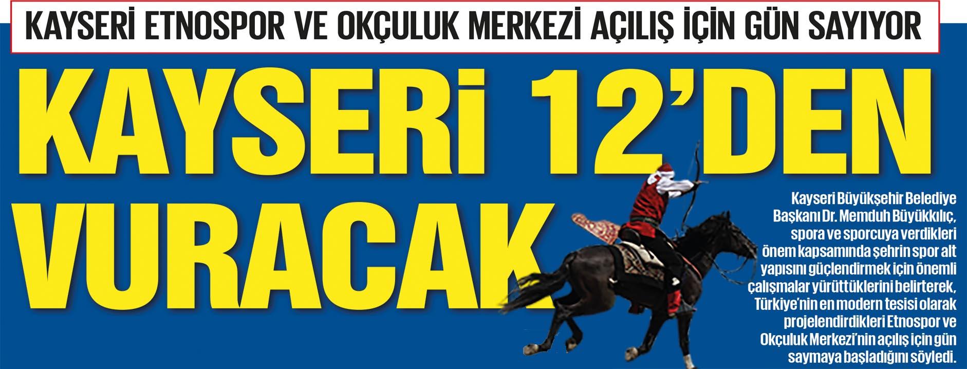 KAYSERİ 12'DEN VURACAK