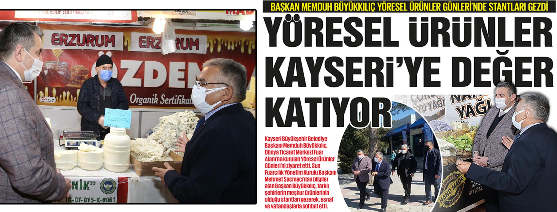 YÖRESEL ÜRÜNLER KAYSERİ'YE DEĞER KATIYOR