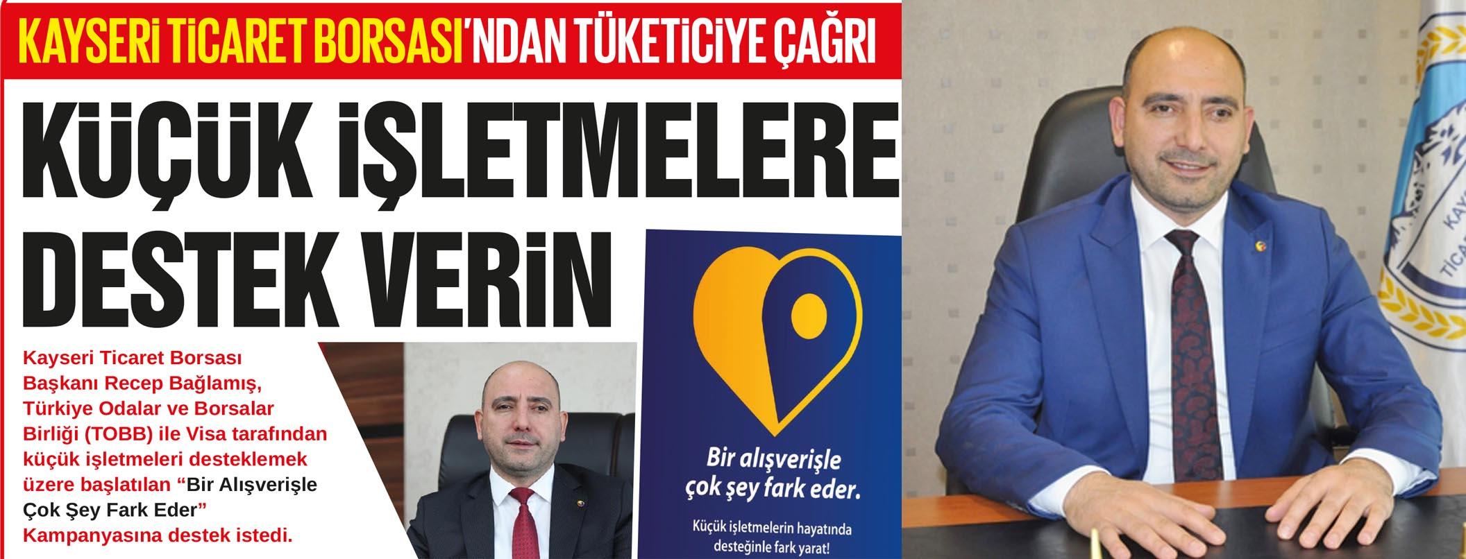 KAYSERİ TİCARET BORSASI'NDAN TÜKETİCİYE ÇAĞRI