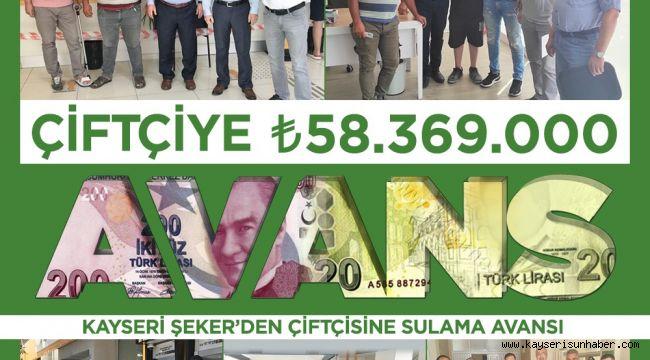 Kayseri Şeker'den çiftçiye 58 milyon TL'lik 'Sulama Avansı'