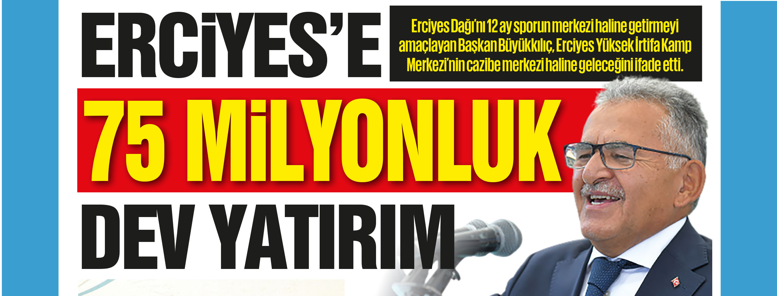 ERCİYES'E 75 MİLYONLUK DEV YATIRIM